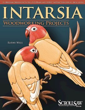 Intarsia Woodworking Projects, Kathy Wise