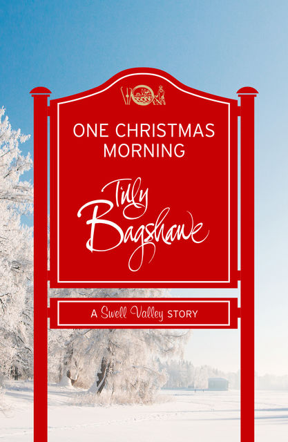 One Christmas Morning (Short Story): A Swell Valley Story, Tilly Bagshawe