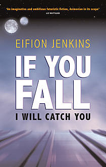 If You Fall I Will Catch You, Eifion Jenkins