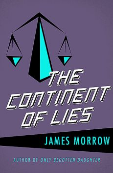 The Continent of Lies, James Morrow
