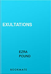 Exultations, Ezra Pound