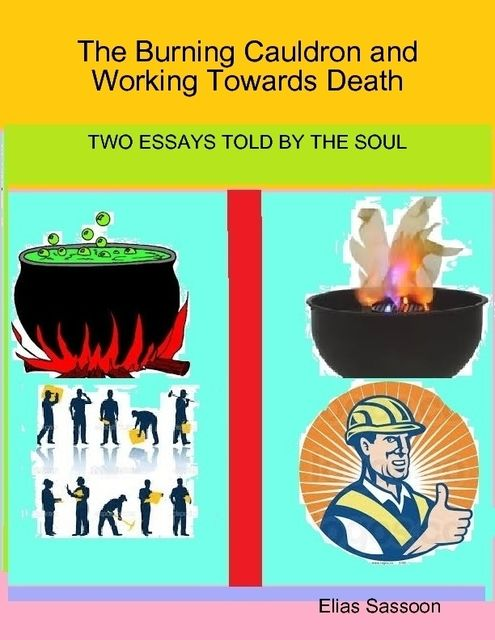 The Burning Cauldron and Working Towards Death, Elias Sassoon