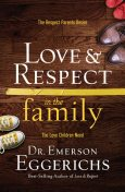 Love and Respect in the Family, Emerson Eggerichs