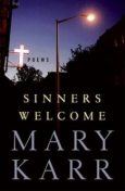 Sinners Welcome, Mary Karr