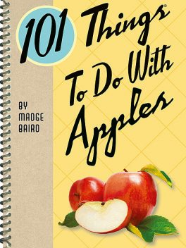 101 Things To Do With Apples, Madge Baird