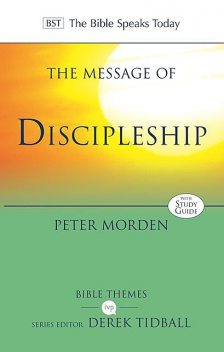 The Message of Discipleship, Peter Morden