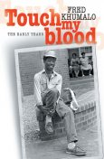 Touch my Blood, Fred Khumalo