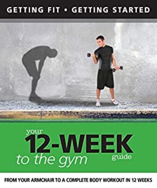 Your 12 Week Guide to the Gym, Daniel Ford, Paul Cowcher