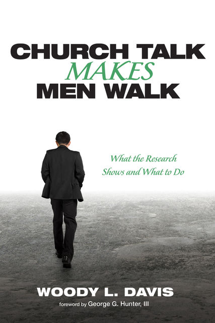 Church Talk Makes Men Walk, Woody L. Davis