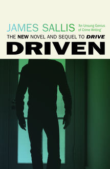 Driven, James Sallis