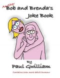Another Bob and Brenda's Joke Book, Paul Gwilliam