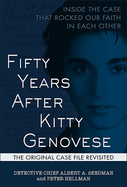 Fifty Years After Kitty Genovese, Albert A. Seedman, Peter Hellman