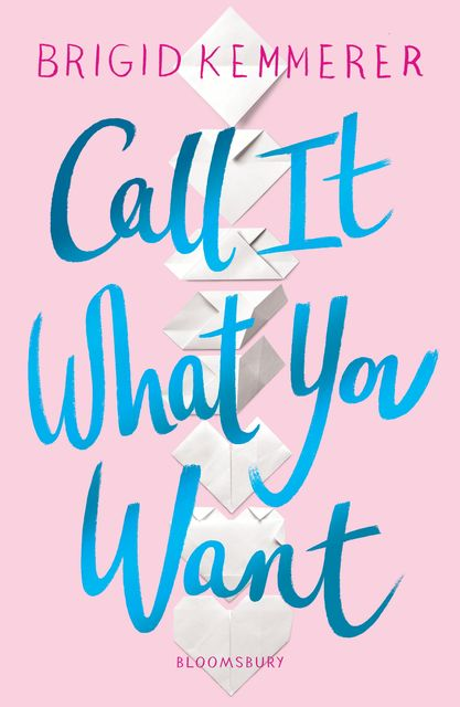 Call It What You Want, Brigid Kemmerer