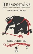 The Coming Night, Ellen Kushner, Tessa Gratton, Paul Witcover, Alaya Dawn Johnson, Joel Derfner, Racheline Maltese