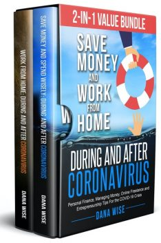 2-in-1 Value Bundle-Save Money and Work from Home During and After Coronavirus, Dana Wise