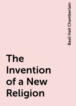 The Invention of a New Religion, Basil Hall Chamberlain