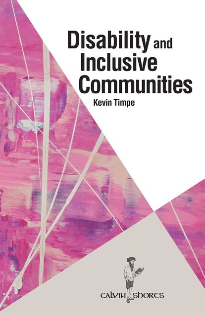 Disability and Inclusive Communities, Kevin Timpe