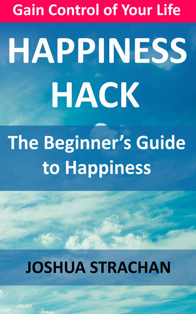 Happiness Hack, Joshua Strachan