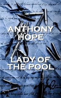 Lady Of The Pool, Anthony Hope