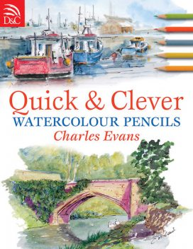 Quick & Clever Watercolor Pencils, Charles Evans
