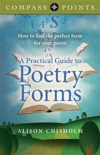 Compass Points – A Practical Guide to Poetry Forms, Alison Chisholm
