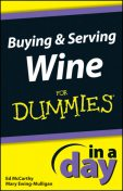 Buying and Serving Wine In A Day For Dummies, Mary Ewing-Mulligan