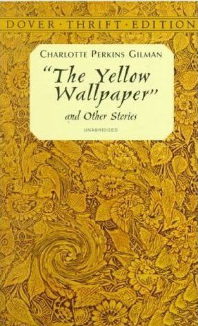 The Yellow Wallpaper (The Original 1892 New England Magazine Edition), Charlotte Perkins Gilman
