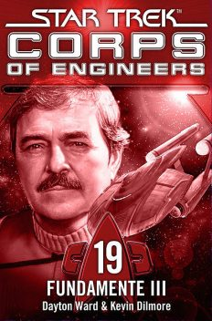 Star Trek – Corps of Engineers 19: Fundamente 3, Dayton Ward, Kevin Dilmore