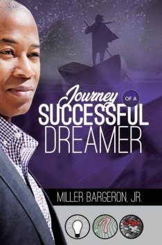 Journey Of A Successful Dreamer, Miller Bargeron