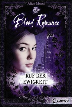 Blood Romance 4 – Ruf der Ewigkeit, Alice Moon