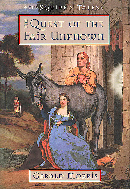 The Quest of the Fair Unknown, Gerald Morris