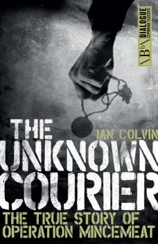 The Unknown Courier, Ian Colvin