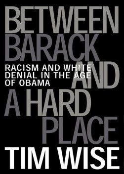 Between Barack and a Hard Place, Tim Wise