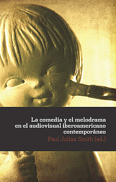 La comedia y el melodrama en el audiovisual iberoamericano, Paul Julian, Smith