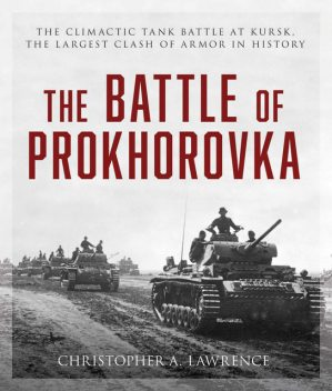 The Battle of Prokhorovka, Christopher Lawrence
