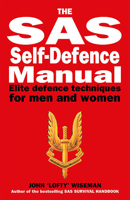 The SAS Self-Defence Manual, John 'Lofty' Wiseman