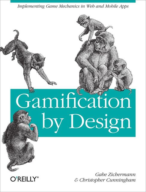 Gamification by Design, Gabe Zichermann