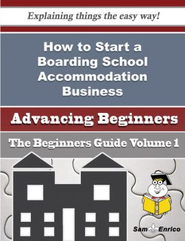 How to Start a Boarding School Accommodation Business (Beginners Guide), Ming Rizzo