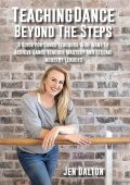Teaching Dance Beyond The Steps, Jen Dalton