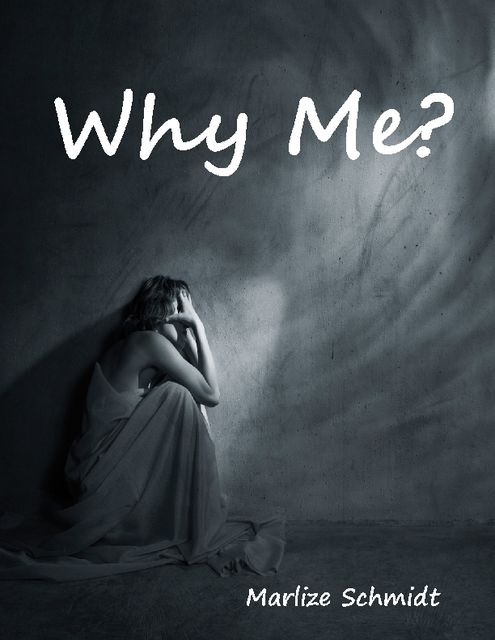 Why Me?, Marlize Schmidt