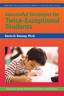 Successful Strategies for Twice-Exceptional Students, Frances A. Karnes