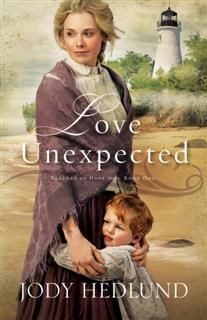 Love Unexpected (Beacons of Hope Book #1), Jody Hedlund