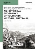 An Historical Geography of Tourism in Victoria, Australia, Ian Clark