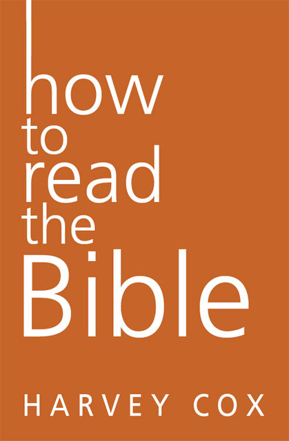 How to Read the Bible, Harvey Cox