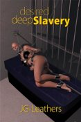 Desired Deep Slavery, JG Leathers
