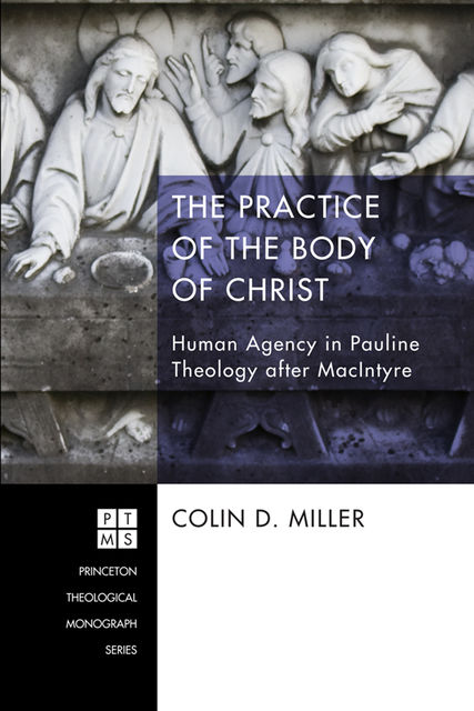The Practice of the Body of Christ, Colin Miller