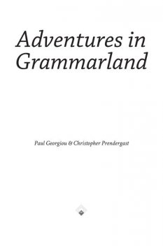 Adventures in Grammarland, Christopher Prendergast, Paul Georgiou