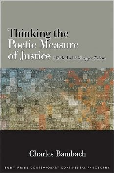 Thinking the Poetic Measure of Justice, Charles Bambach