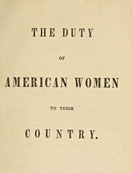 The Duty of American Women to Their Country, Catharine Esther Beecher