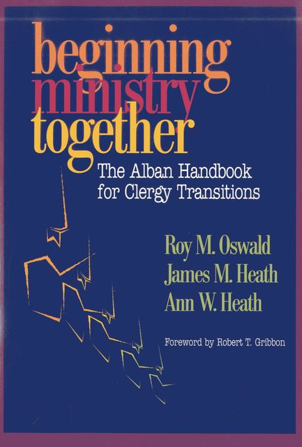 Beginning Ministry Together, Roy M. Oswald, Ann Heath, James Heath